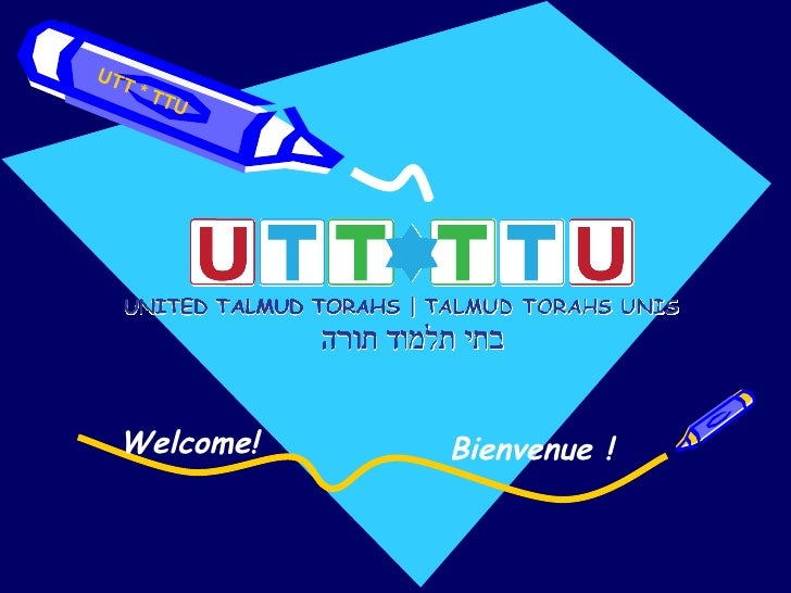 Welcome! Bienvenue ! UTT * TTU