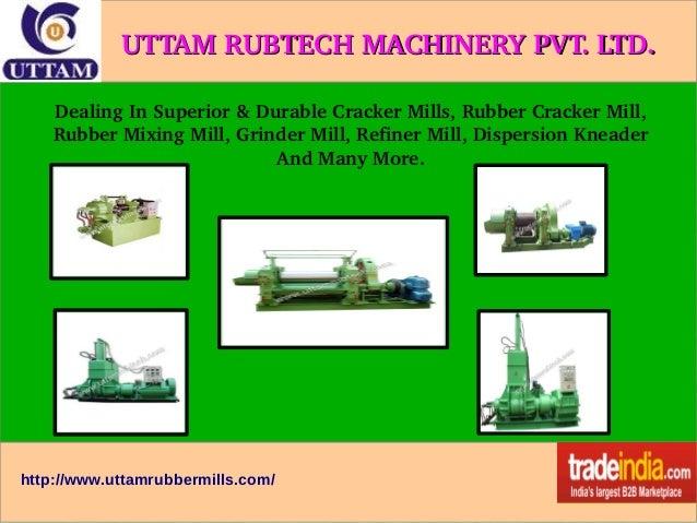 UTTAMRUBTECHMACHINERYPVT.LTD. DealingInSuperior&DurableCrackerMills,RubberCrackerMill, RubberMixingMill,...