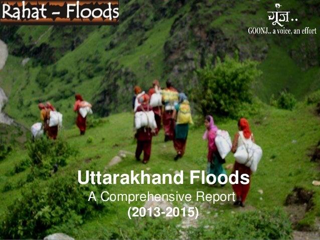 Uttarakhand Floods A Comprehensive Report (2013-2015)