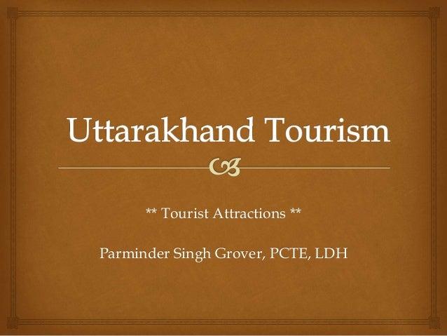 ** Tourist Attractions ** Parminder Singh Grover, PCTE, LDH