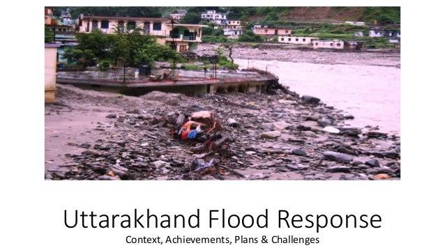 Uttarakhand Flood Response Context, Achievements, Plans & Challenges