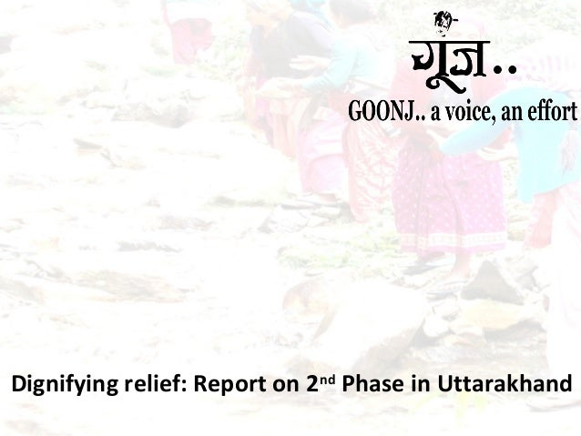 Dignifying relief: Report on 2nd Phase in Uttarakhand
