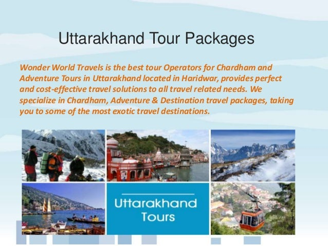 Uttarakhand Tour Packages Wonder World Travels Is The Best Operators For Chardham And Adventure Tours