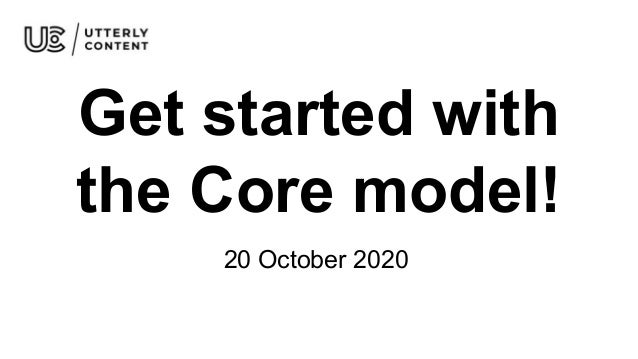 Get started with the Core model! 20 October 2020