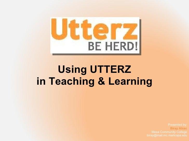 Using UTTERZ in Teaching & Learning