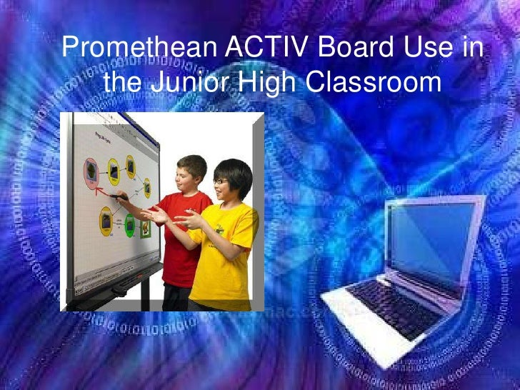 Promethean ACTIV Board Use in the Junior High Classroom <br />
