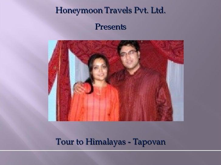 Honeymoon Travels Pvt. Ltd. Presents Tour to Himalayas - Tapovan
