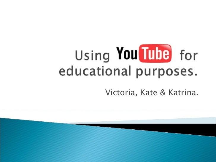Victoria, Kate & Katrina.