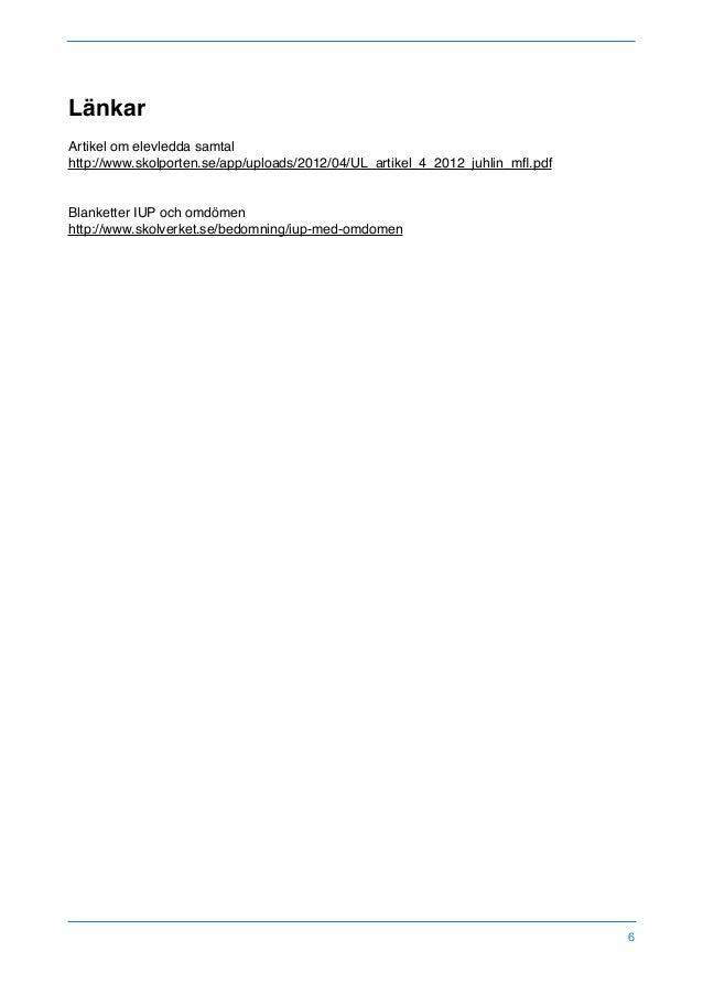 Länkar Artikel om elevledda samtal http://www.skolporten.se/app/uploads/2012/04/UL_artikel_4_2012_juhlin_mfl.pdf Blanketter...