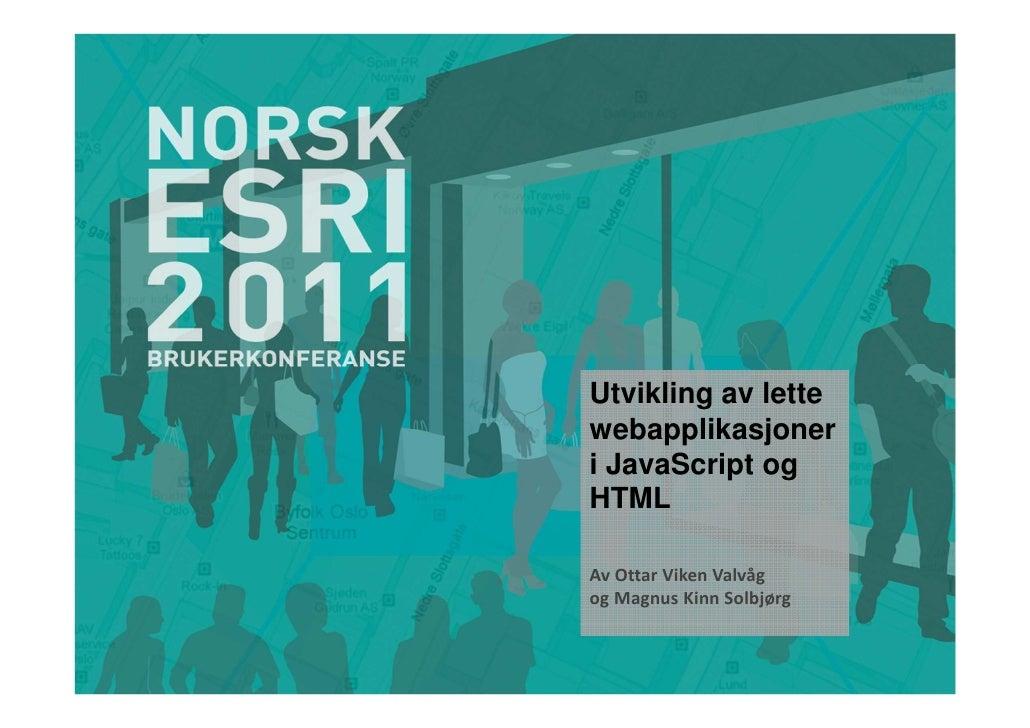 Utvikling av lettewebapplikasjoneri JavaScript ogHTMLAv Ottar Viken Valvågog Magnus Kinn Solbjørg