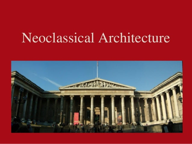 Origin Of Neoclassical Architecture And The Architects