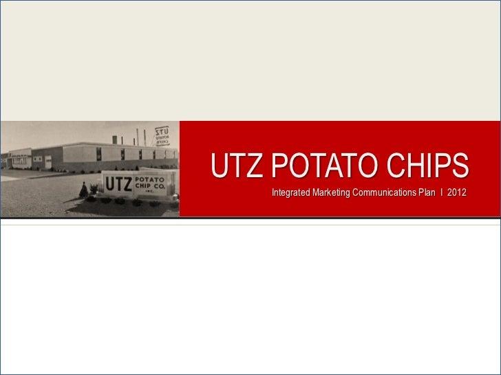 UTZ POTATO CHIPS   Integrated Marketing Communications Plan I 2012