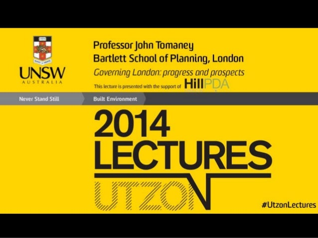Governing London John Tomaney Utzon Lecture, University of New South Wales, Sydney, 3 September 2014