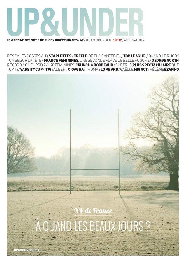 Le webzine des sites de rugby indépendants / @magUpAndUnder / n°12 / avri-mai 2015 upandunder.fr XV de France à quand les ...