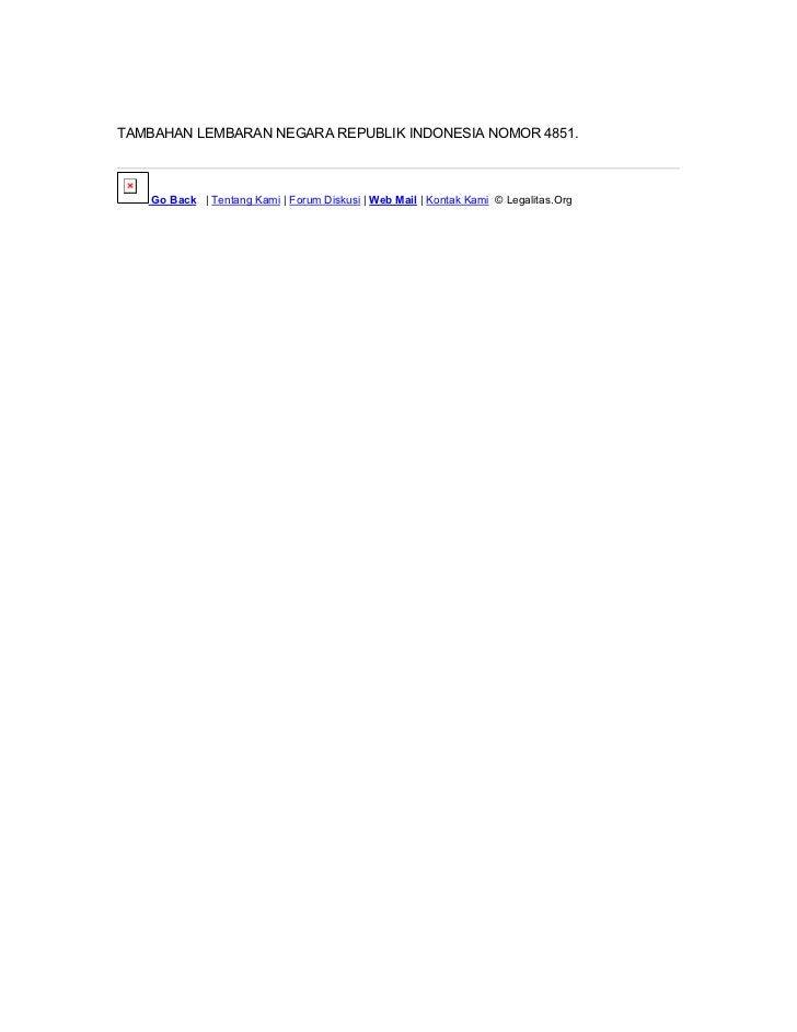 TAMBAHAN LEMBARAN NEGARA REPUBLIK INDONESIA NOMOR 4851.    Go Back | Tentang Kami | Forum Diskusi | Web Mail | Kontak Kami...