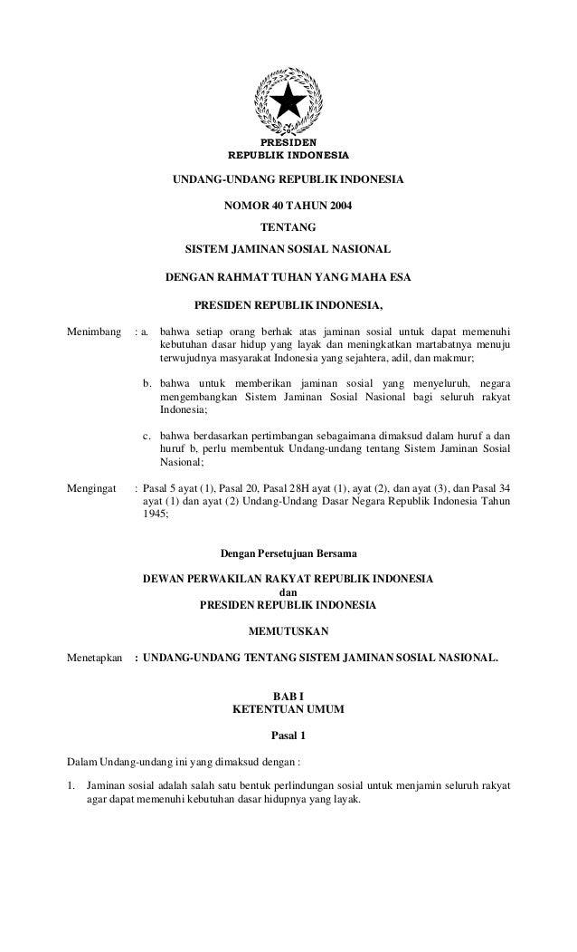 PRESIDENREPUBLIK INDONESIAUNDANG-UNDANG REPUBLIK INDONESIANOMOR 40 TAHUN 2004TENTANGSISTEM JAMINAN SOSIAL NASIONALDENGAN R...