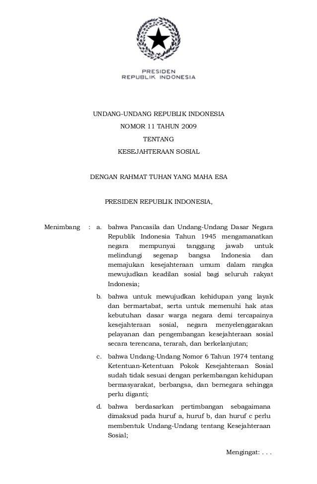 UNDANG-UNDANG REPUBLIK INDONESIA NOMOR 11 TAHUN 2009 TENTANG KESEJAHTERAAN SOSIAL  DENGAN RAHMAT TUHAN YANG MAHA ESA  PRES...