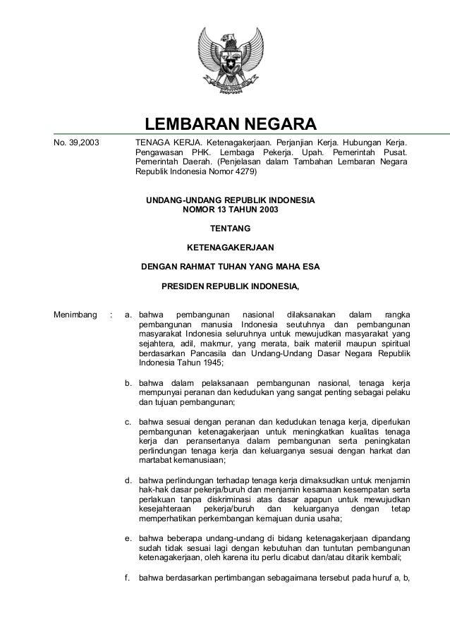 LEMBARAN NEGARA No. 39,2003  TENAGA KERJA. Ketenagakerjaan. Perjanjian Kerja. Hubungan Kerja. Pengawasan PHK. Lembaga Peke...