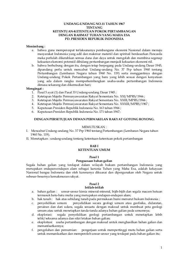 UNDANG-UNDANG NO.11 TAHUN 1967 TENTANG KETENTUAN-KETENTUAN POKOK PERTAMBANGAN DENGAN RAHMAT TUHAN YANG MAHA ESA PD. PRESID...