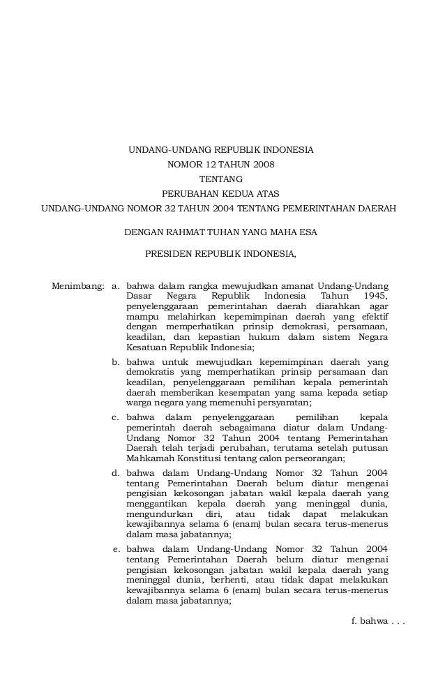 UNDANG-UNDANG REPUBLIK INDONESIA NOMOR 12 TAHUN 2008 TENTANG PERUBAHAN KEDUA ATAS UNDANG-UNDANG NOMOR 32 TAHUN 2004 TENTAN...