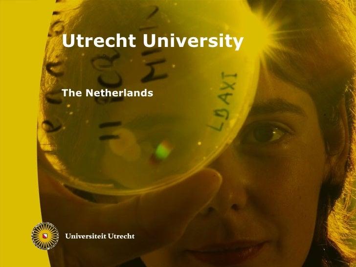 Utrecht University  The Netherlands