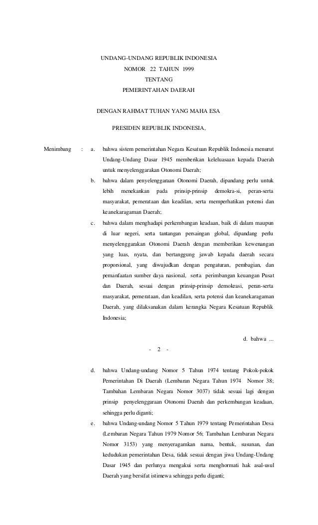 UNDANG-UNDANG REPUBLIK INDONESIA NOMOR 22 TAHUN 1999 TENTANG PEMERINTAHAN DAERAH DENGAN RAHMAT TUHAN YANG MAHA ESA PRESIDE...