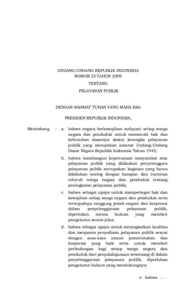 UNDANG-UNDANG REPUBLIK INDONESIA NOMOR 25 TAHUN 2009 TENTANG PELAYANAN PUBLIK DENGAN RAHMAT TUHAN YANG MAHA ESA PRESIDEN R...