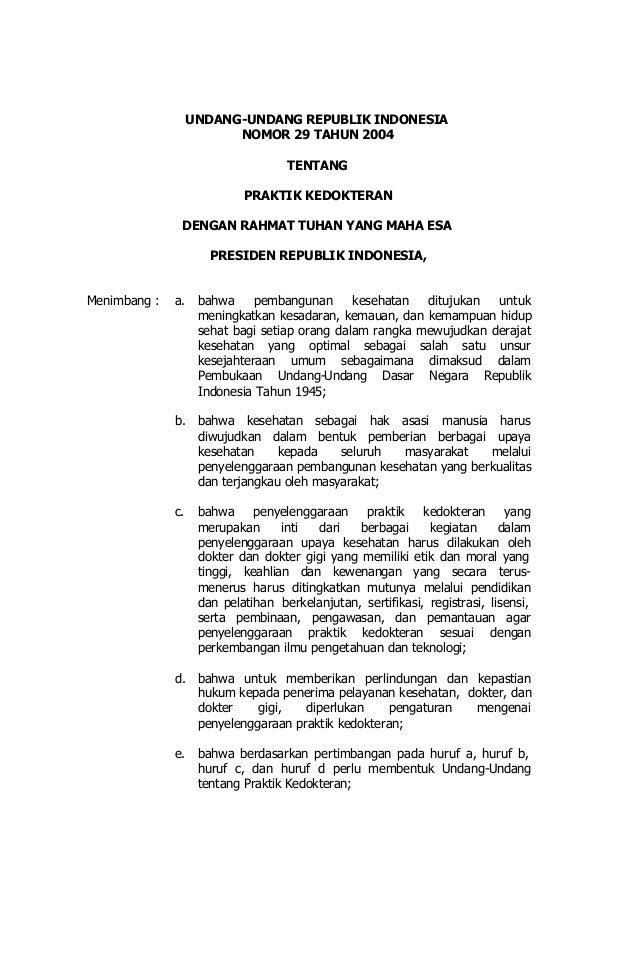 UNDANG-UNDANG REPUBLIK INDONESIA NOMOR 29 TAHUN 2004 TENTANG PRAKTIK KEDOKTERAN DENGAN RAHMAT TUHAN YANG MAHA ESA PRESIDEN...