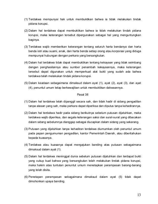 13 (1) Terdakwa mempunyai hak untuk membuktikan bahwa ia tidak melakukan tindak pidana korupsi. (2) Dalam hal terdakwa dap...