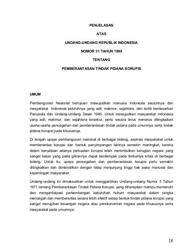 18 PENJELASAN ATAS UNDANG-UNDANG REPUBLIK INDONESIA NOMOR 31 TAHUN 1999 TENTANG PEMBERANTASAN TINDAK PIDANA KORUPSI UMUM P...