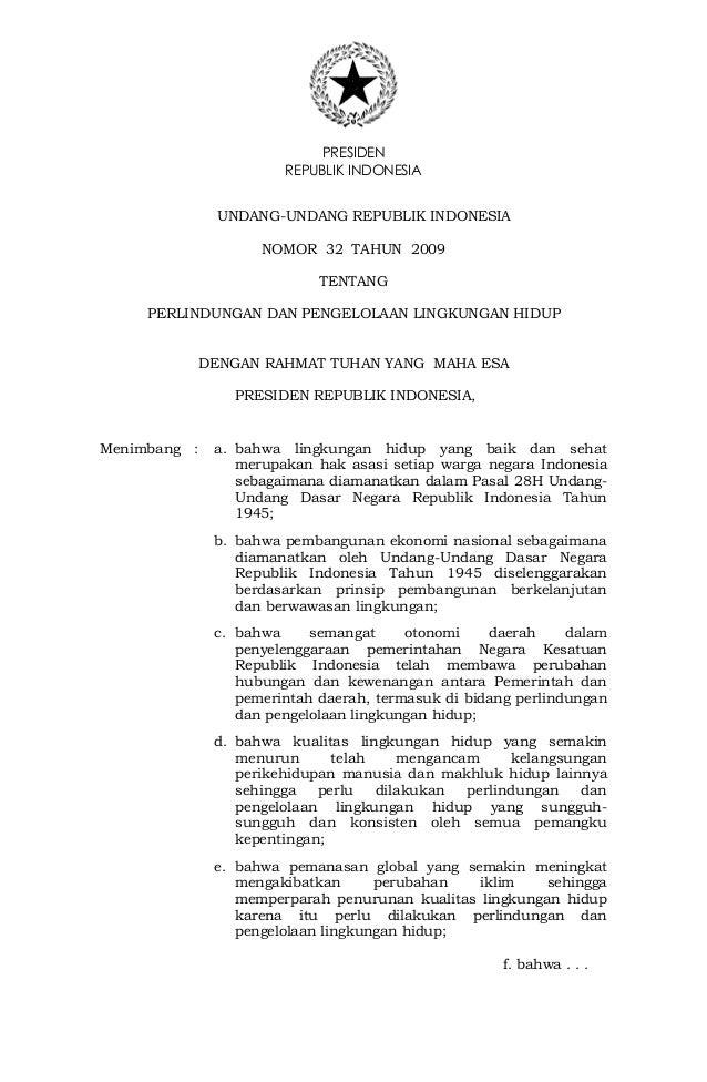 PRESIDEN  REPUBLIK INDONESIA  UNDANG-UNDANG REPUBLIK INDONESIA  NOMOR 32 TAHUN 2009  TENTANG  PERLINDUNGAN DAN PENGELOLAAN...