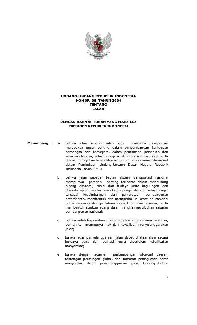 UNDANG-UNDANG REPUBLIK INDONESIA NOMOR 38 TAHUN 2004 TENTANG JALAN DENGAN RAHMAT TUHAN YANG MAHA ESA PRESIDEN REPUBLIK IND...