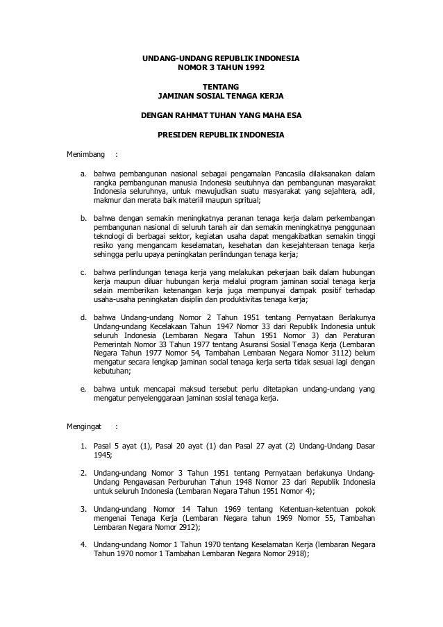 UNDANG-UNDANG REPUBLIK INDONESIA NOMOR 3 TAHUN 1992 TENTANG JAMINAN SOSIAL TENAGA KERJA DENGAN RAHMAT TUHAN YANG MAHA ESA ...