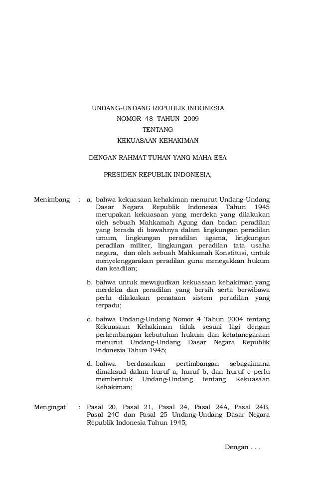 UNDANG-UNDANG REPUBLIK INDONESIA NOMOR 48 TAHUN 2009 TENTANG KEKUASAAN KEHAKIMAN DENGAN RAHMAT TUHAN YANG MAHA ESA PRESIDE...