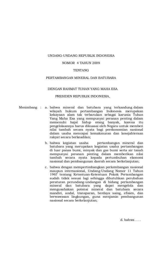 d. bahwa . . .UNDANG-UNDANG REPUBLIK INDONESIANOMOR 4 TAHUN 2009TENTANGPERTAMBANGAN MINERAL DAN BATUBARADENGAN RAHMAT TUHA...