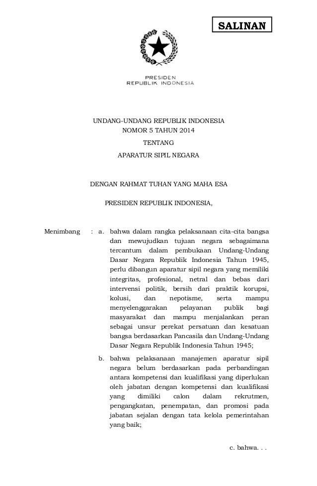 SALINAN  UNDANG-UNDANG REPUBLIK INDONESIA  NOMOR 5 TAHUN 2014  TENTANG  APARATUR SIPIL NEGARA  DENGAN RAHMAT TUHAN YANG MA...
