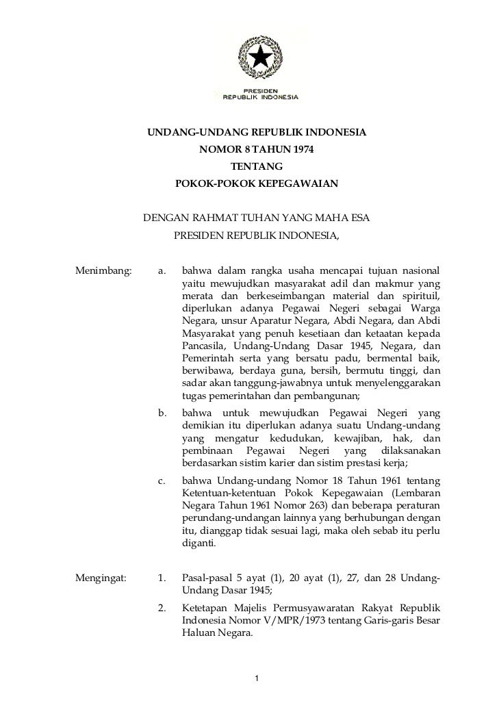 UNDANG-UNDANG REPUBLIK INDONESIA                        NOMOR 8 TAHUN 1974                               TENTANG          ...