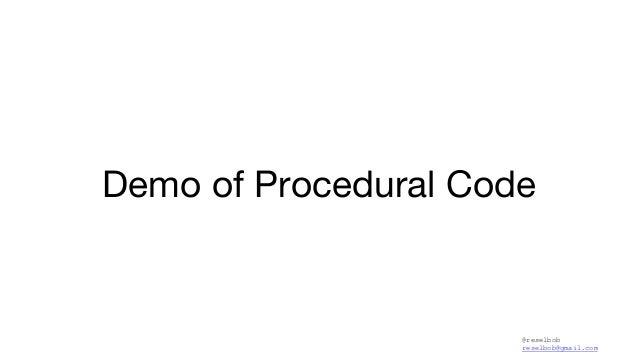 @reselbob reselbob@gmail.com Demo of Procedural Code