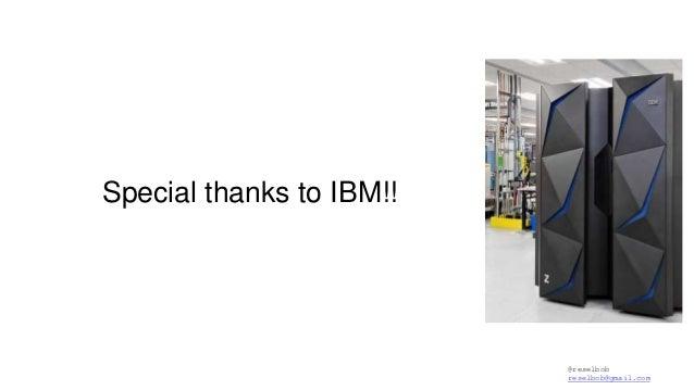 @reselbob reselbob@gmail.com Special thanks to IBM!!