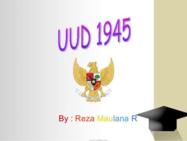 By : Reza Maulana R