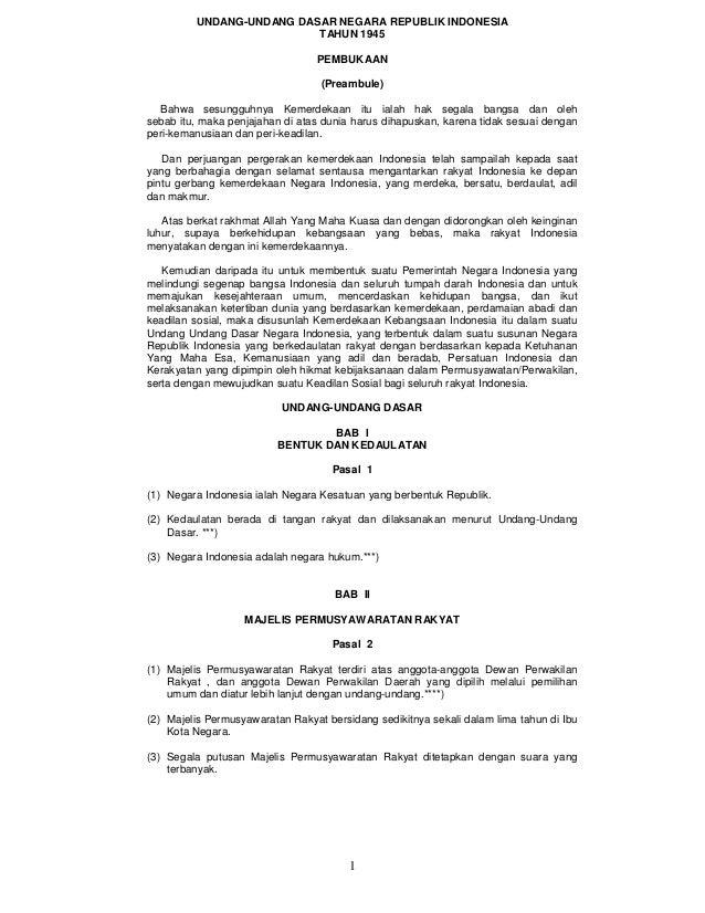 1 UNDANG-UNDANG DASAR NEGARA REPUBLIK INDONESIA TAHUN 1945 PEMBUKAAN (Preambule) Bahwa sesungguhnya Kemerdekaan itu ialah ...