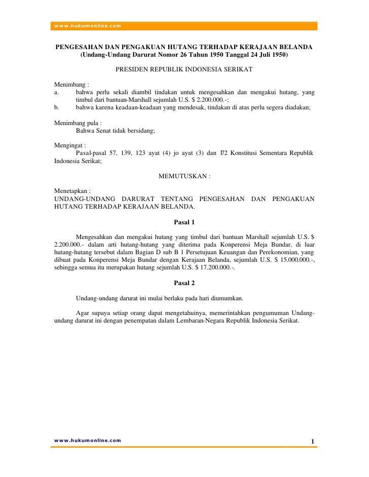 www.hukumonline.com    PENGESAHAN DAN PENGAKUAN HUTANG TERHADAP KERAJAAN BELANDA      (Undang-Undang Darurat Nomor 26 Tahu...