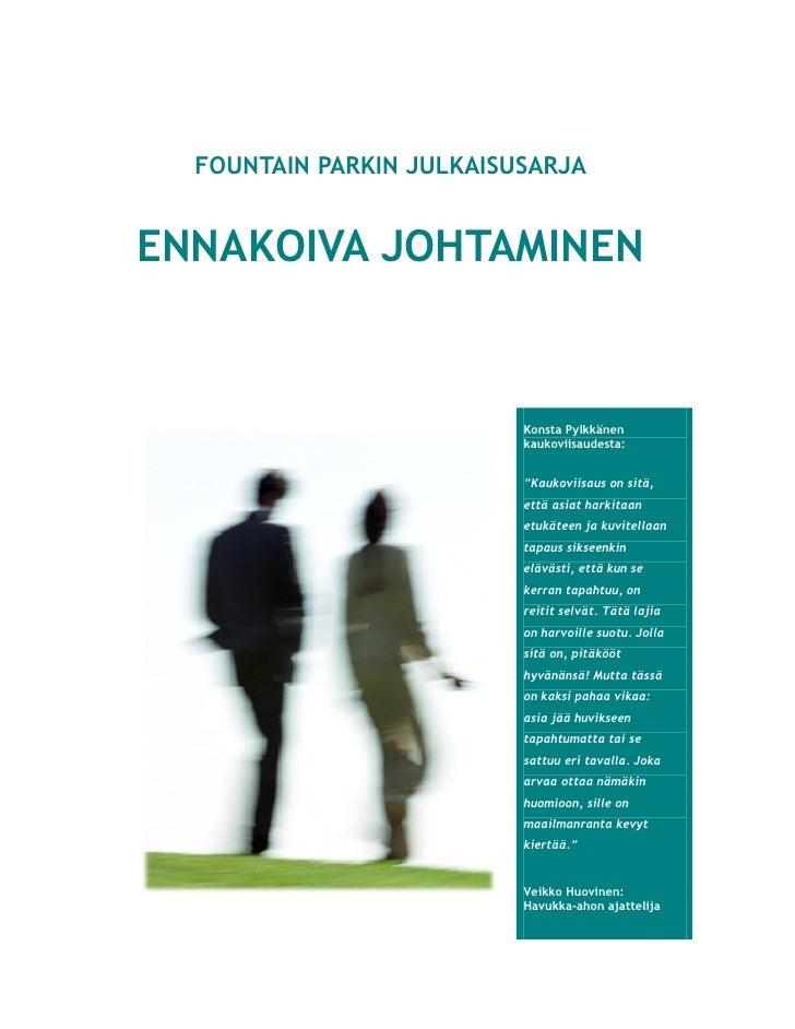 FOUNTAIN PARKIN JULKAISUSARJA   ENNAKOIVA JOHTAMINEN                             Konsta Pylkkänen                         ...