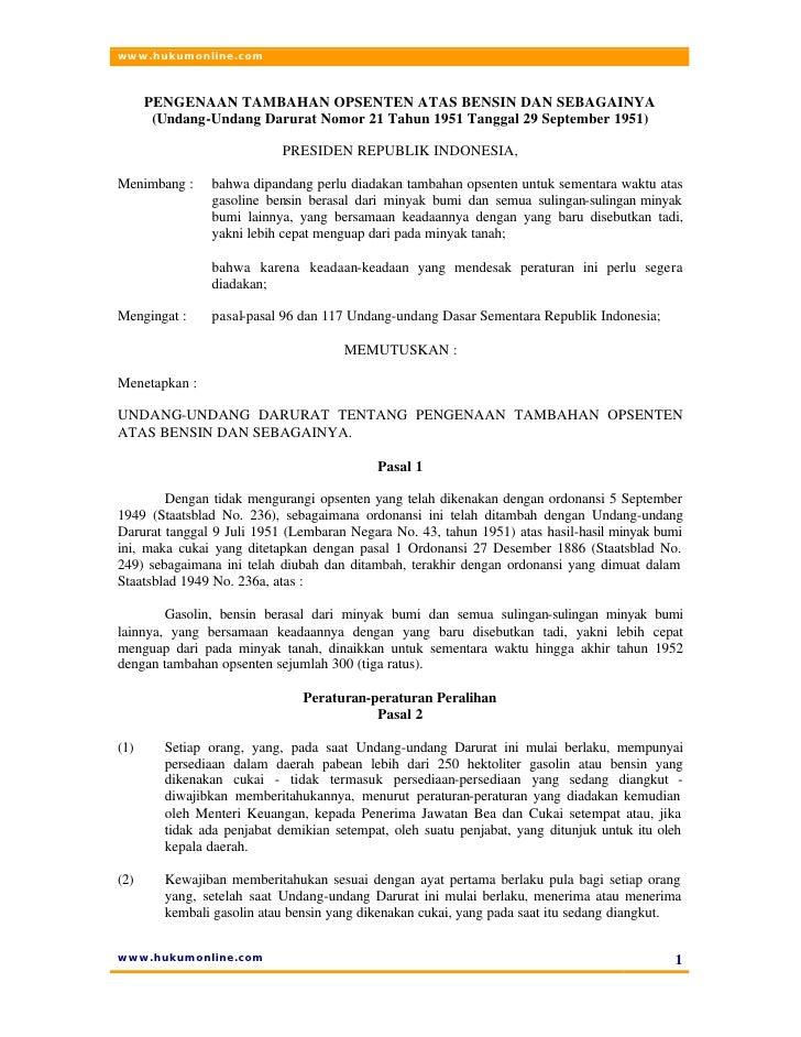 www.hukumonline.com          PENGENAAN TAMBAHAN OPSENTEN ATAS BENSIN DAN SEBAGAINYA        (Undang-Undang Darurat Nomor 21...