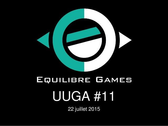 UUGA #11 22 juillet 2015