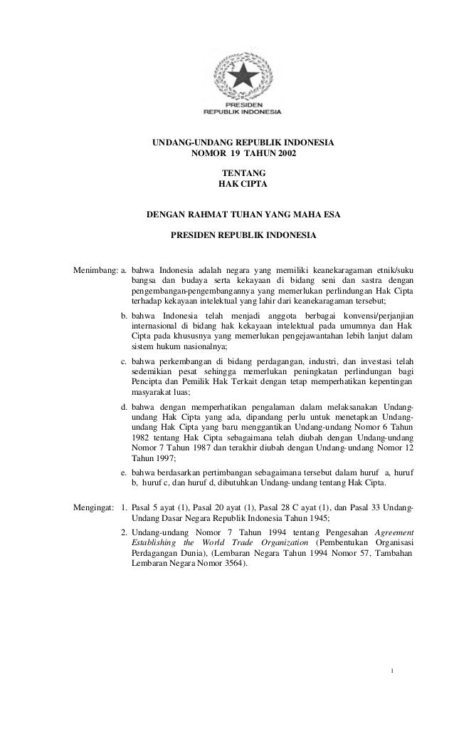 1 UNDANG-UNDANG REPUBLIK INDONESIA NOMOR 19 TAHUN 2002 TENTANG HAK CIPTA DENGAN RAHMAT TUHAN YANG MAHA ESA PRESIDEN REPUBL...