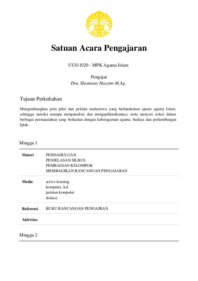 Satuan Acara Pengajaran UUI11020 - MPK Agama Islam Pengajar Dra. Husmiaty Hasyim M.Ag. Tujuan Perkuliahan Mengembangkan po...