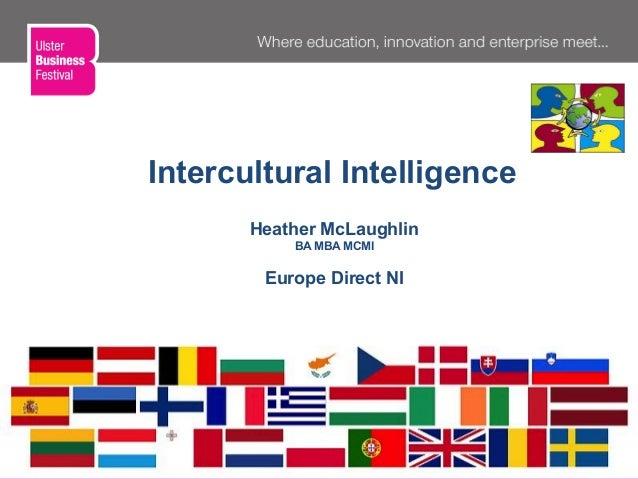 Heather McLaughlinBA MBA MCMIEurope Direct NI  Monaghan June 2012  Intercultural Intelligence