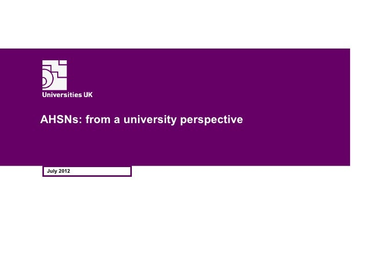 AHSNs: from a university perspective July 2012