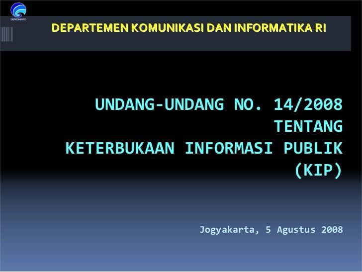 DEPARTEMENKOMUNIKASIDANINFORMATIKARI          UNDANG‐UNDANGNO.14/2008                        TENTANG   KETERBUKAANI...
